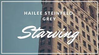 Hailee Steinfeld & Grey feat. Zedd - Starving (Lyrics)