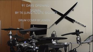 91 days Opening / OP - Signal - TK from Ling Tosite Sigure (凛として時雨) - Drum cover [叩いてみた]