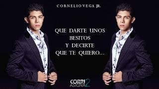 (LETRA) Te Conquistaré - Cornelio Vega Jr [INEDITA]