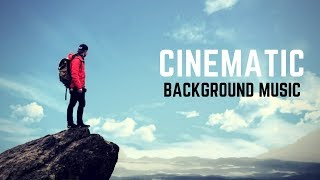 Inspiring and Powerful Cinematic Background Music