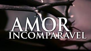 Páscoa - Amor Incomparável
