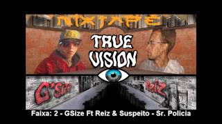 2- GSize & Reiz ft Suspeito - Sr.Policia