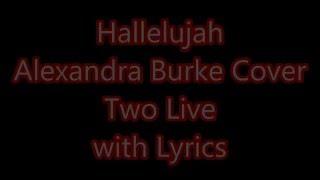 Hallelujah Alexandra Burke Cover Two Live with Lyrics