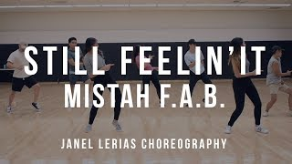 Mistah F.A.B. - Still Feelin' It | Janel Lerias Choreography