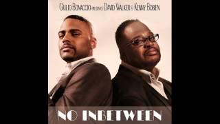 Giulio Bonaccio presents David Walker & Kenny Bobien - No Inbetween (Michele Chiavarini Remix)