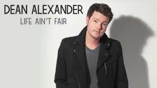 """Dean Alexander - """"Life Ain't Fair"""" (Official Audio Video)"""