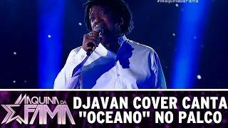 """Máquina da Fama (24/10/16) - Djavan cover canta """"Oceano"""" no palco"""