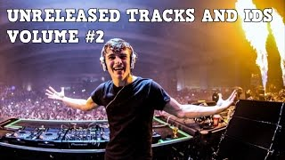 Unreleased Tracks & IDs - Volume #2 [Martin Garrix, Steve Angello, W&W]