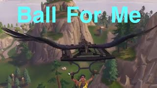 Fortnite Montage-Ball for me