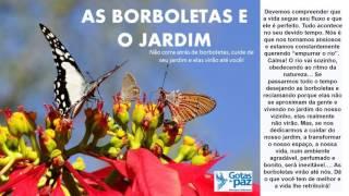 AS BORBOLETAS E O JARDIM(Áudio) - GotasdePaz - Mensagens Edificantes