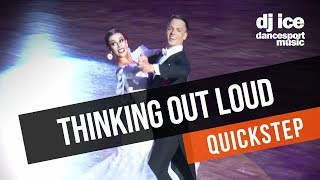 QUICKSTEP | Dj Ice - Thinking Out Loud (Ed Sheeran Cover)