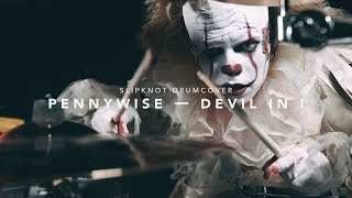 SLIPKNOT — DEVIL IN I (PENNYWISE DRUM COVER)