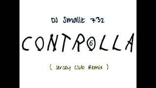 DJ Smallz 732 - Controlla ( Club Remix )