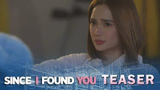 Since I Found You May 4, 2018 Teaser