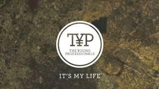 The Young Professionals - It's My Life (Bon Jovi Cover)