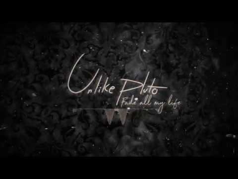 Unlike Pluto - Fade All My Life