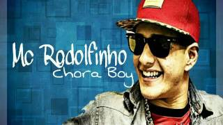 Mc Rodolfinho-Chora Boy (audio)