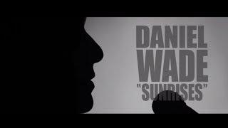 Daniel Wade - Sunrises (acoustic)