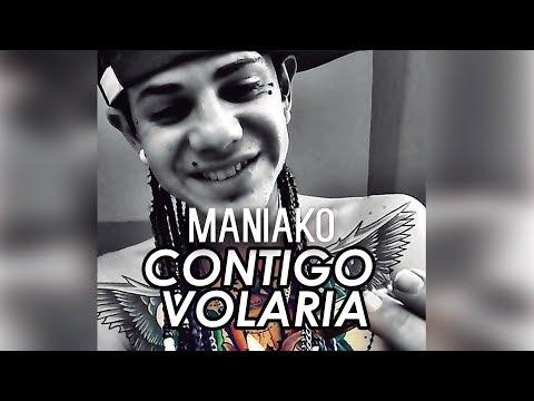 Contigo Volaria de Maniako Letra y Video