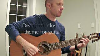 Deadpool: closing theme for guitar (Junkie XL) + TAB