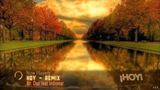 Hoy - Remix || Mr. Don feat Indiomar || Letra