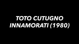 Toto Cutugno - Innamorati (testo / lyrics)