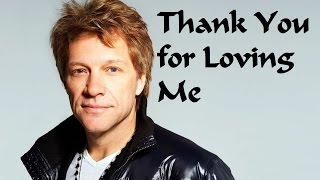 Me Singing: Thank You For Loving Me - Bon Jovi with Lyrics Übersetzung Deutsch
