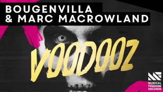 Bougenvilla & Marc MacRowland - Voodooz (OUT NOW)