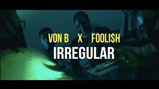 Von B FT Fooli$h - IRREGULAR | Official Video | LUMIX G7
