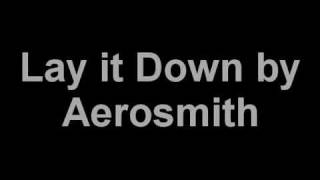 Lay it down Aerosmith Lyrics