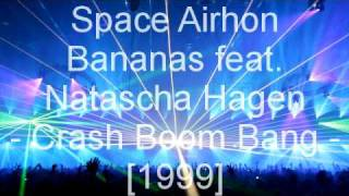 Space Airhon Bananas feat. Natascha Hagen - Crash Boom Bang