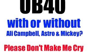 UB40 - PLEASE DON'T MAKE ME CRY (#UB40official vs #WeAreUB40 - Duncan vs Ali Campbell)