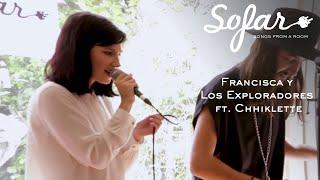 Francisca y Los Exploradores ft. Chhiklette - Ey! Qué hacés esta noche? | Sofar Amsterdam