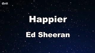 Happier - Ed Sheeran Karaoke 【With Guide Melody】 Instrumental