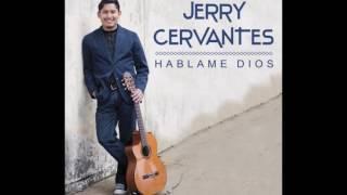 Hablame Dios - Jerry Cervantes (Herencia Divina)