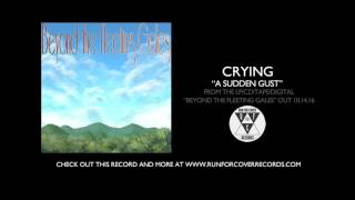 "Crying - ""A Sudden Gust"" (Official Audio)"