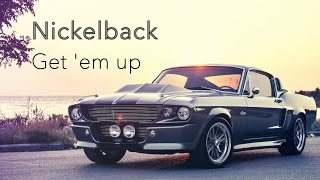 Nickelback - Get 'em up HD [LYRICS]