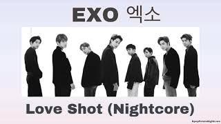 EXO 엑소 'Love Shot' (Nightcore)