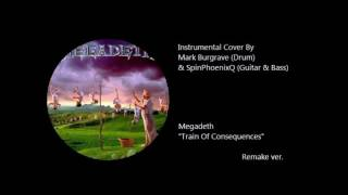 Instrumental Cover By Mark&SPQ - Train of Consequences - MEGADETH