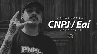 Perfil #75 - Falatuzetrê - CNPJ / Eaí (Prod. Wzy e Boricceli)