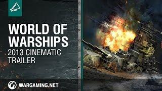 World of Warships: 2013 Cinematic Trailer