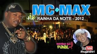 MC MAX - RAINHA DA NOITE ♫ { DJ PETT } { LANÇAMENTO - COMPLETA }