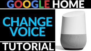 How to Change Your Google Home Voice To Male or Female - Tutorial