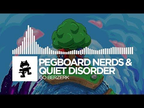 Pegboard Nerds & Quiet Disorder - Go Berzerk