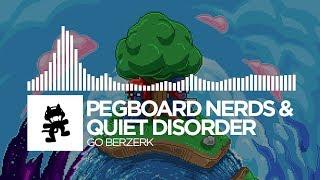 Pegboard Nerds & Quiet Disorder - Go Berzerk [Monstercat EP Release]