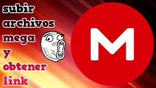 SUBIR UN ARCHIVO Y OBTENER LINK EN MEGA!!! - (AKG)