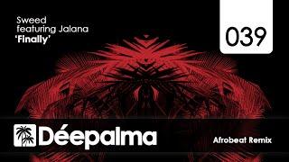 Sweed feat. Jalana - Finally (Afrobeat Remix) - Déepalma Records