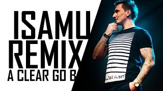 Hargris ft. Isamu - A Clear Go B /Remix