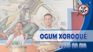 Ogum Xoroquê - Dono do dia (Participação: Thami Coutinho)