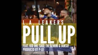 L.A. Leakers & Kid Ink - Pull Up ft. Sage The Gemini & IAMSU! (Prod P. Lo) | Song Only